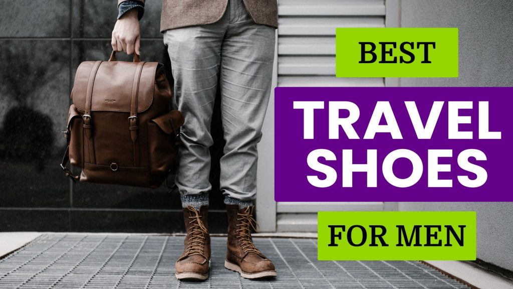 Best Travel Shoes For Men