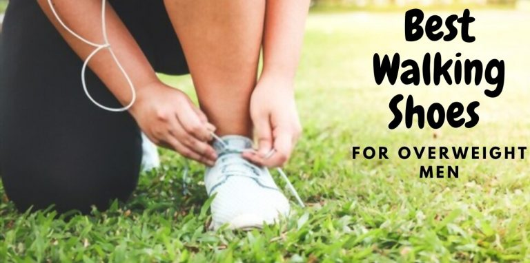 12 Best Walking Shoes For Overweight Men In 2021