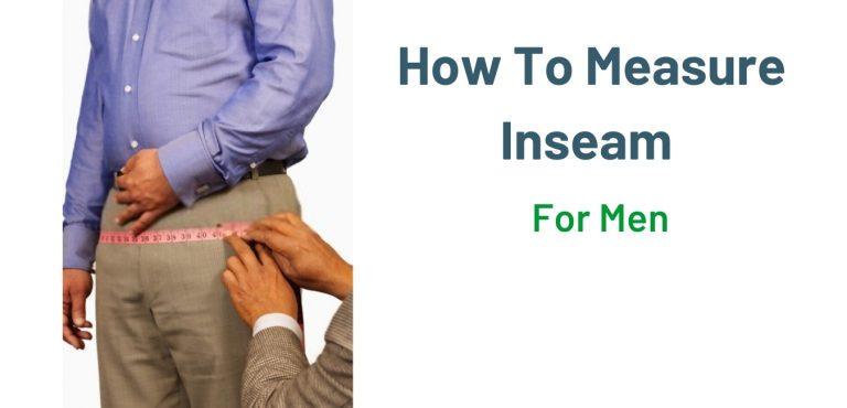 How To Measure Inseam Men In 2021