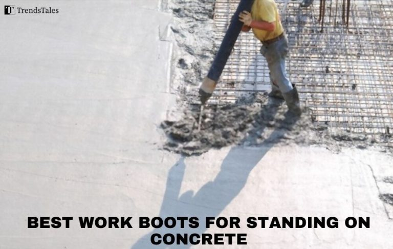 Best Work Boots for Standing On Concrete All Day 2021