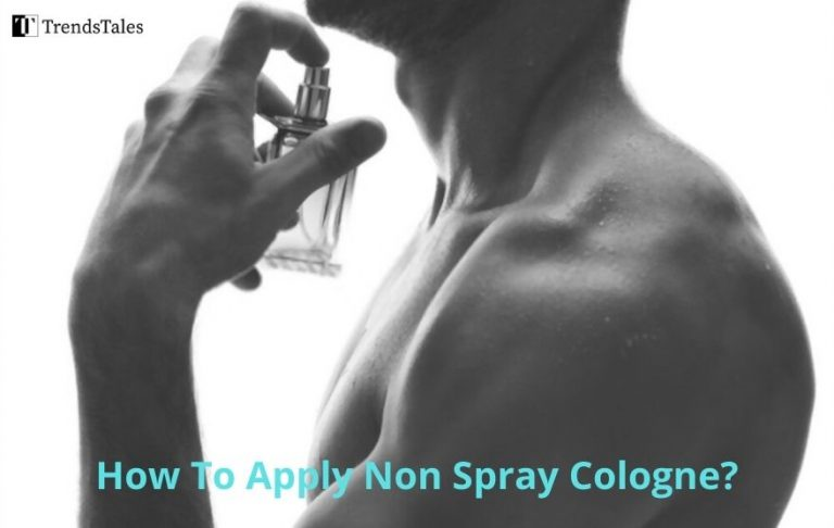 How To Apply Non Spray Cologne? Complete Guide