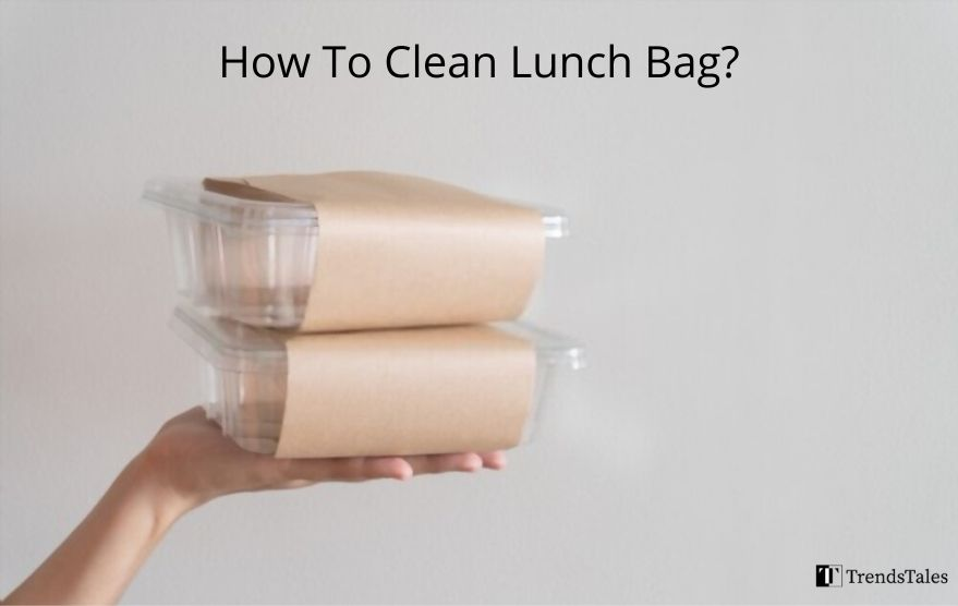 How To Clean Lunch Bag?