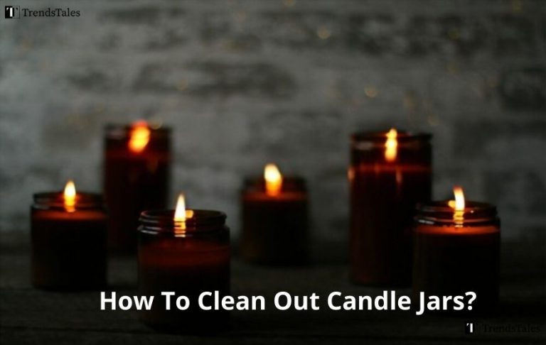 How To Clean Out Candle Jars? 6 Easy Step