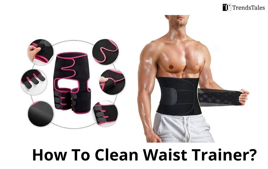 How To Clean Waist Trainer
