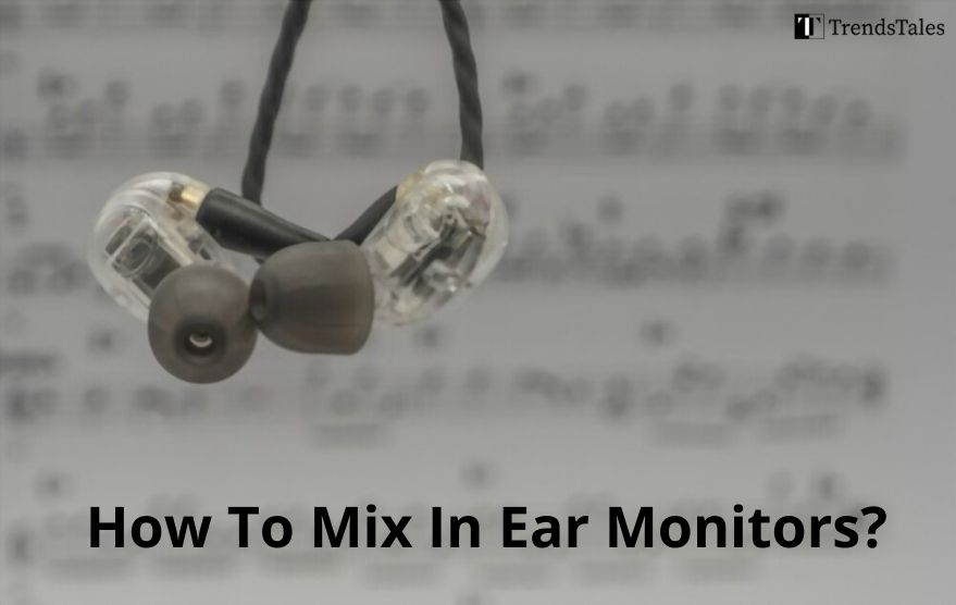 How To Mix In Ear Monitors