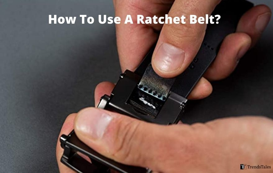 How To Use A Ratchet Belt