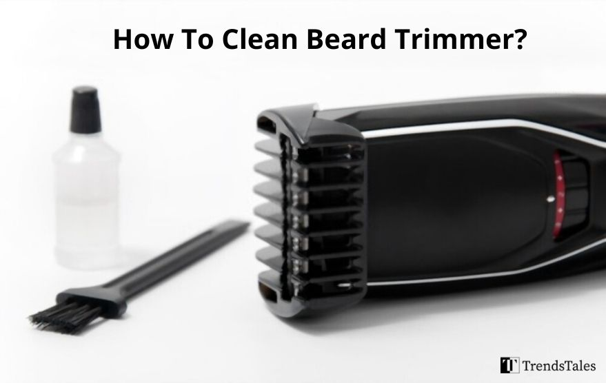 How To Clean Beard Trimmer?